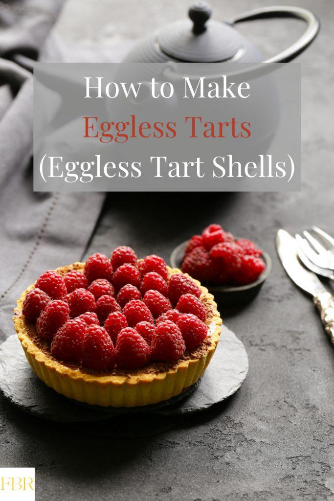 How to Make Eggless Tarts