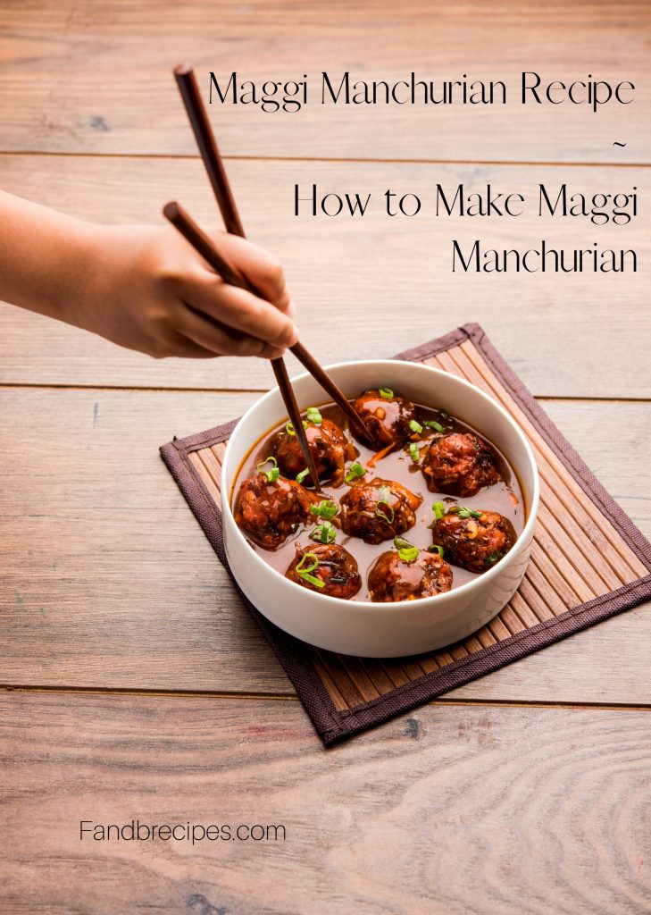 Nutritional Value of Maggi Manchurian