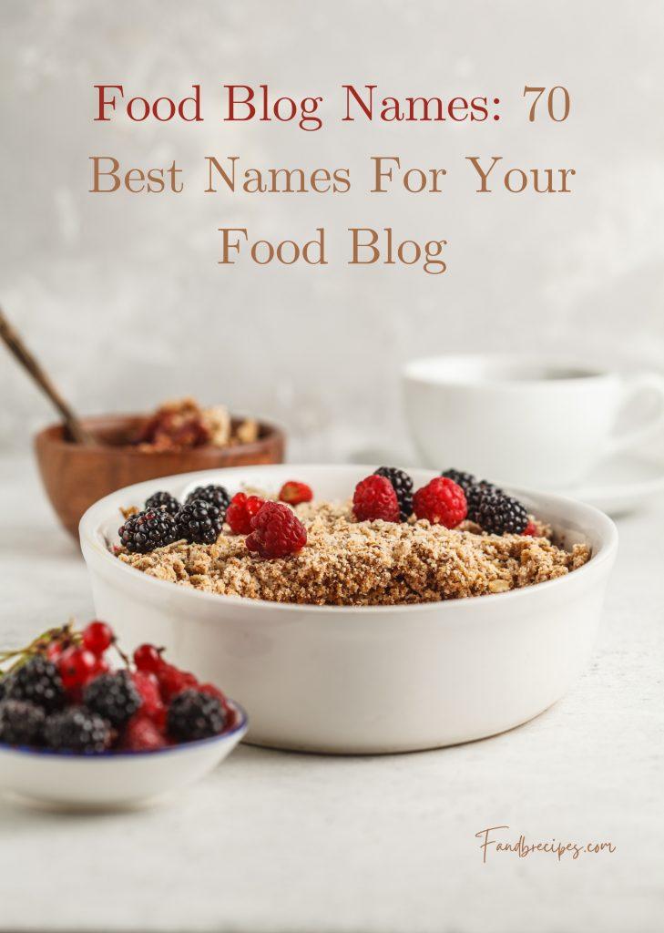 Food Blog Names: 70 Best Names For Your Food Blog