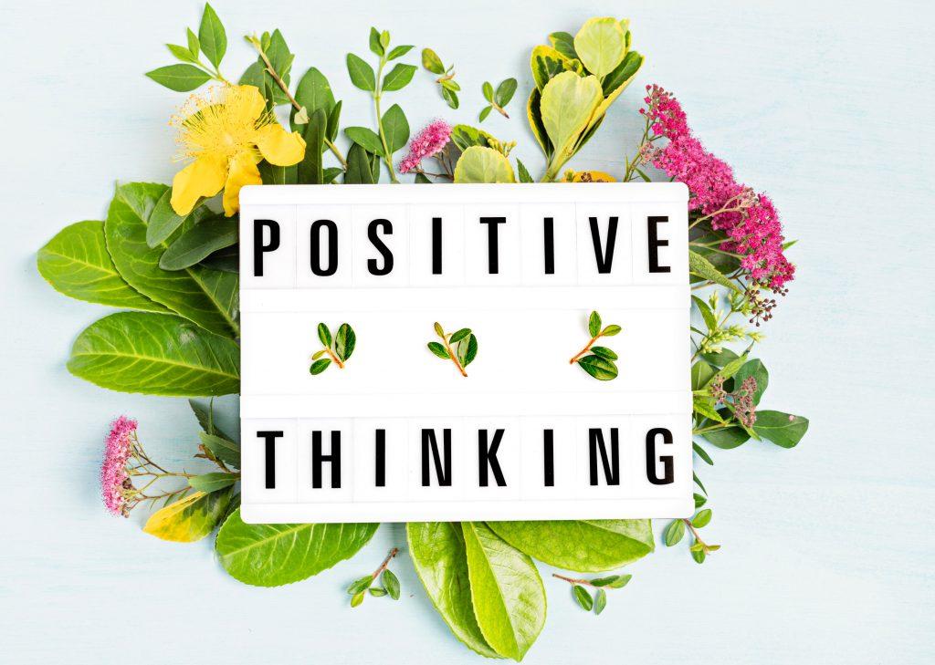Have a Positive Mindset