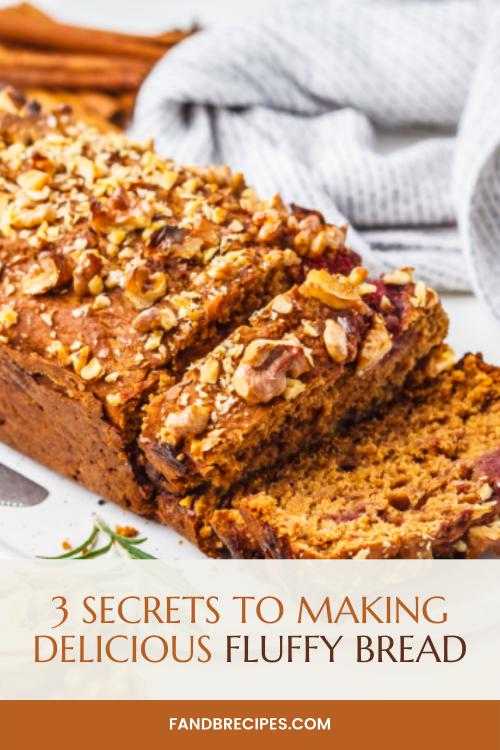 3 Secrets to Making Delicious Fluffy Bread