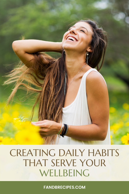 Creating Daily Habits That Serve Your Wellbeing