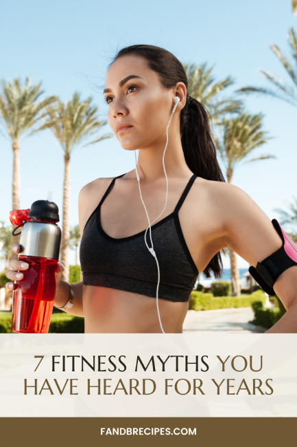 7 Fitness Myths You Have Heard for Years