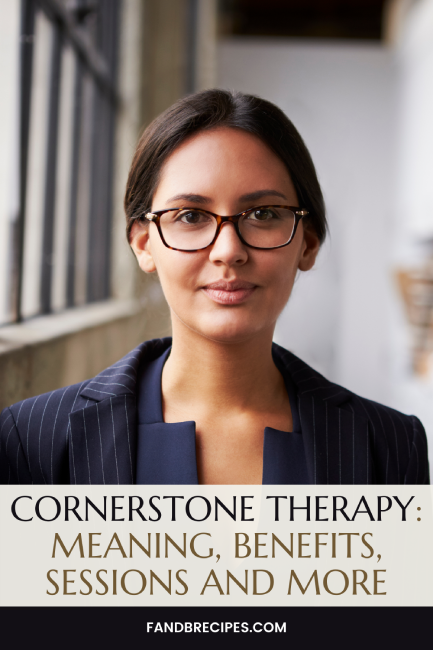 Cornerstone Therapy: Meaning, Benefits, Sessions and More