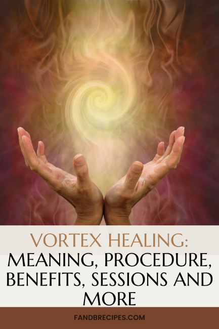 Vortex Healing: Meaning, Procedure, Benefits, Sessions and More
